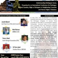 Understanding Rohingyan Issues, Preparing for an International Conference for Rohingya: Beyond Stateless, Plight of Refugees to Neighboring Countries and Human Rights Violations